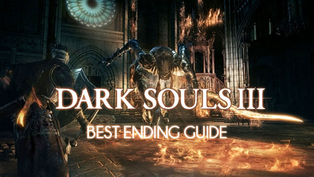 how to get dark souls 3 best ending
