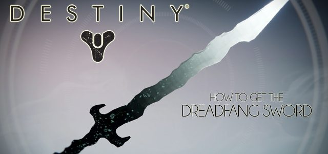 Destiny Guide: How To Get The Dreadfang Sword