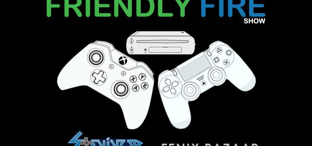 Friendly Fire Show 124: Live Another Day