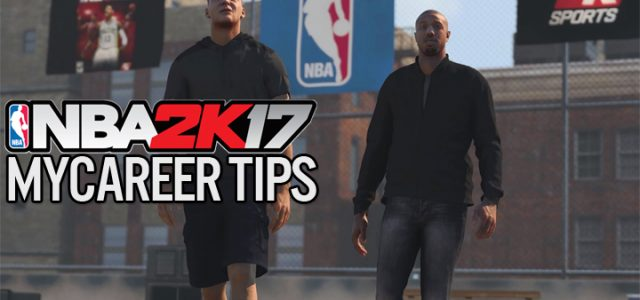 NBA 2K17 My Career Tips: How to quickly boost those attributes and become a superstar