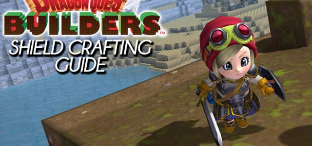 Dragon Quest Builders shields crafting guide