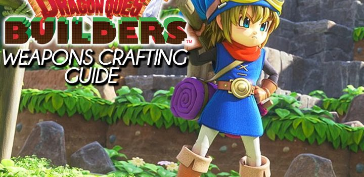 Dragon Quest Builders weapons crafting guide
