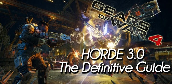 Gears Of War 4 Horde Mode 3.0: The Definitive Guide To Get You Started