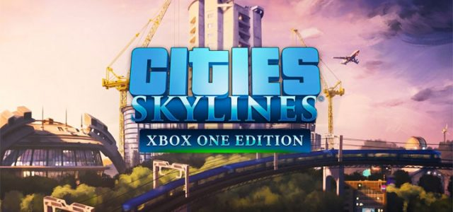 Cities: Skylines Xbox One release date confirmed