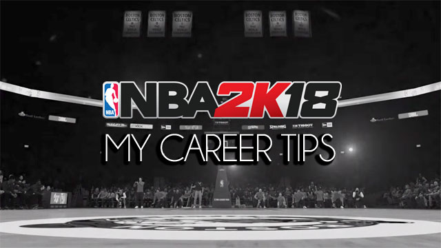 NBA 2K18 My Career Tips: How to quickly ride the road and boost to